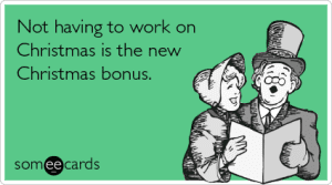 holiday-work-bonus-money-christmas-season-ecards-someecards
